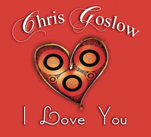 I Love You by Chris Goslow